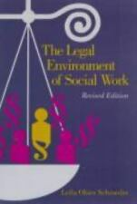 The Legal Environment of Social Work by Leila O. Schroeder