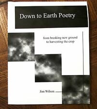 DOWN TO EARTH POETRY by Jim Wilson, 2006, Morris Publishing...New