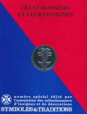 Symboles et Traditions, Les CUIRASSIERS et leurs insignes, numéro spécial
