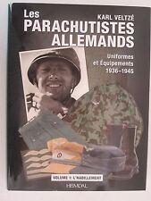 Les paras allemands - Volume 1 Uniformes 1936-1945 French Text