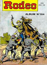 Rodeo Album N°104 (du n°449 au 451) - Ed. Lug - 1989 - BE