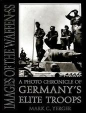 Images of the Waffen-SS: A Photo Chronicle of Germany's Elite Troops by Yerger