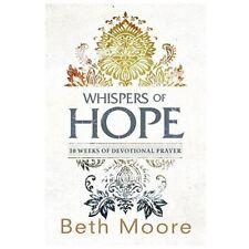 Whispers of Hope : 10 Weeks of Devotional Prayer by Beth Moore (2013, Paperback)