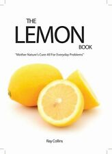 THE LEMON BOOK BY RAY COLLINS - CLEAN, COOK, EAT WITH LEMONS