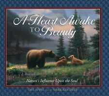 A Heart Awake to Beauty: Natures Influence Upon t
