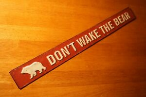 DON'T WAKE THE BEAR Burgundy Red Rustic Log Cabin Lodge Camping Home Decor Sign