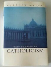 Rediscovering Catholicism : Journeying Toward Our Spiritual North Star by...