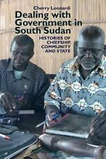 Eastern Africa: Dealing with Government in South Sudan : Histories of...