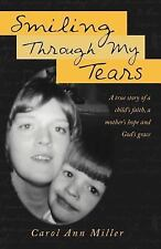 Smiling Through My Tears: A True Story of a Child's Faith, a Mother's Hope and G