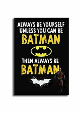 BATMAN SIGN ,Always be yourself, unless you can be BATMAN.wooden plaque