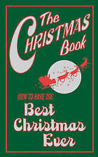 The Christmas Book: How to Have the Best Christmas Ever, Juliana Foster, New Boo
