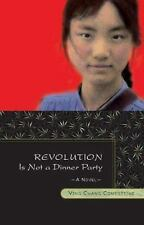 Revolution Is Not a Dinner Party Compestine, Ying Chang Hardcover Used - Very G