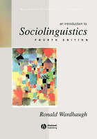 An Introduction to Sociolinguistics (Blackwell Textbooks in Linguistics) by Ron