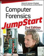 Computer Forensics JumpStart by Michael G. Solomon, K Rudolph, Ed Tittel, Neil B
