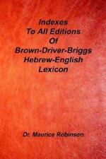 Indexes to All Editions of Bdb Hebrew English Lexicon (Paperback or Softback)