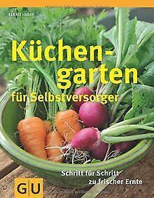 Küchengarten für Selbstversorger: Für Einsteiger: S...   Buch   Zustand sehr gut