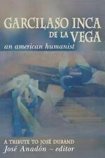 Garcilaso Inca de la Vega: An American Humanist, a Tribute to Jose Durand (Paper