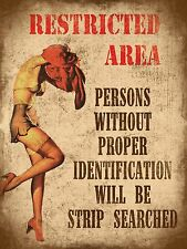 Restricted Area Strip Searched Large Man Cave Retro Metal Wall Tin Sign 30x40cm