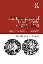The Emergence of León-Castile c.1065-1500: Essays Presented to J.F. O'Callaghan
