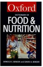A Dictionary of Food and Nutrition (Oxford Paperback Reference),Arnold E. Bende