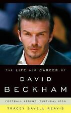 The Life and Career of David Beckham: Football Legend, Cultural Icon-ExLibrary