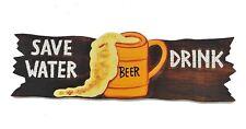 Esci Legno Risparmiare Acqua drink birra 55cm Targa in legno wooden segno