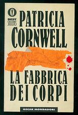 CORNWELL PATRICIA LA FABBRICA DEI CORPI MONDADORI 2001 OSCAR BESTSELLERS 814