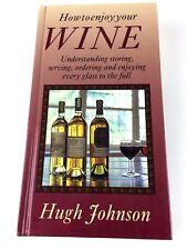How to Enjoy Your Wine 1993 Book by Hugh Johnson Hardback