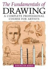The Fundamentals of Drawing : A Complete Professional Course for Artists by...