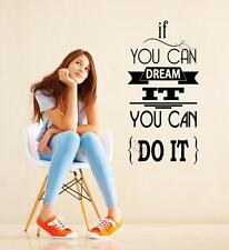 'If you can dream it - you can do it' Amazing Motivational Quote Wall Sticker UK
