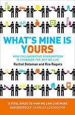 What's Mine Is Yours: How Collaborative Consumption is Changing the Way We Live,
