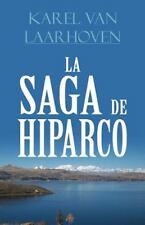 La Saga de Hiparco by Karel Van Laarhoven (2014, Paperback)