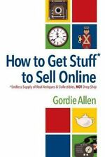 How to Get Stuff* to Sell Online : *Endless Supply of Real Antiques and...