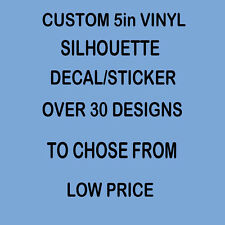 "CUSTOM SILHOUETTE DECAL STICKER VINYL YOUR CHOICE   5"" SIZE"