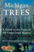 Michigan Trees, Revised and Updated: A Guide to the Trees of the Great Lakes ...
