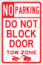 No Parking DO NOT BLOCK DOOR TOW ZONE 8x12 Aluminum Sign Made in USA UV Protctd
