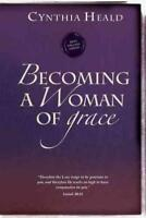 BECOMING A WOMAN OF GRACE - HEALD, CYNTHIA - NEW PAPERBACK BOOK