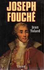 JEAN TULARD/..JOSEPH FOUCHE../BIOGRAPHIE HISTORIQUE édition FAYARD