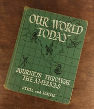 VINTAGE AMERICAN HISTORY - OUR WORLD TODAY - Journeys Through The Americas  1955