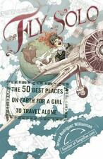 Fly Solo: The 50 Best Places On Earth For a Girl to Travel Alone - Good - Willia