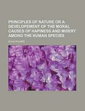 Principles of Nature or a Developement of the Moral Causes of Hapiness and Mise