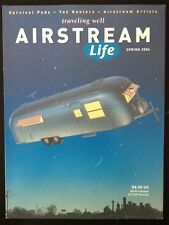 "AIRSTREAM LIFE ""TRAVELING WELL"" MAGAZINE~SPRING 2006"