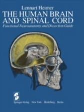 The Human Brain and Spinal Cord: Functional Neuroanatomy and Dissection Guide