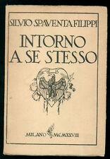 SPAVENTA FILIPPI SILVIO INTORNO A SE STESSO MONANNI 1928