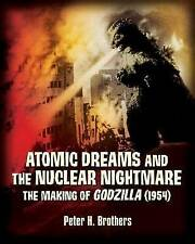 New Atomic Dreams and the Nuclear Nightmare: The Making of Godzilla (1954)