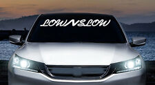Slow n low slow and low windshield banner JDM vinyl decal, car, trucks