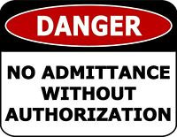 """Danger No Admittance Without Authorization"" OSHA Safety Warehouse Office Sign"