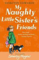 My Naughty Little Sister's Friends (My Naughty L, Dorothy Edwards, New