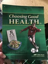A Beka Choosing Good Health 6th grade student textbook abeka Third edition