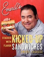Emeril's Kicked-Up Sandwiches : Stacked with Flavor by Emeril Lagasse (2012,...